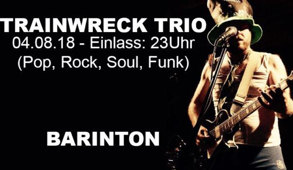 Trainwreck trio @ Barinton
