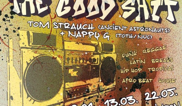The GOOD SHIT feat. Nappy G (NYC) & Tom Strauch
