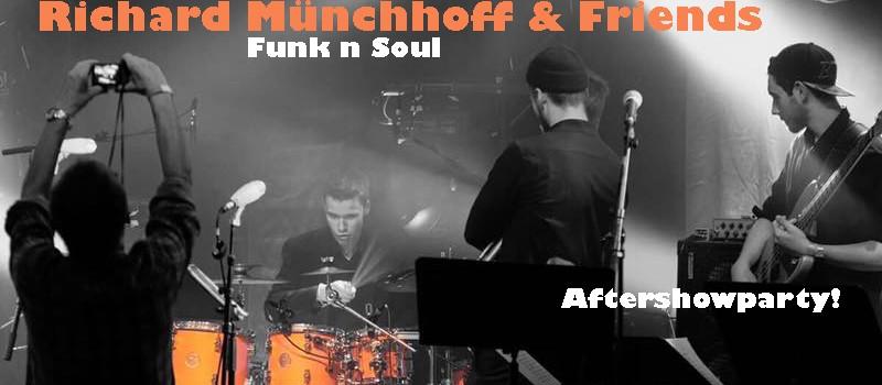 Richard Münchhoff & Friends // Aftershowparty (Funk & Soul)