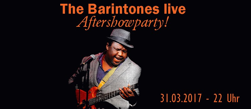 The Barintones & Guests live // Aftershowparty!