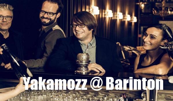 Yakamozz @ Barinton